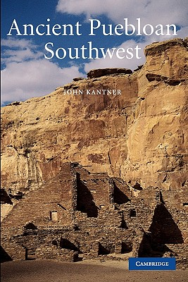 Ancient Pueblo Southwest By Kantner, John